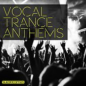 Play & Download Vocal Trance Anthems - EP by Various Artists | Napster