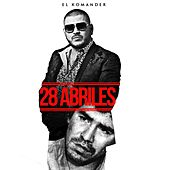 Play & Download 28 Abriles by El Komander | Napster