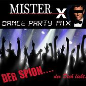 Der Spion....der Dich liebt. (Dance Party Mix) by Mr. X