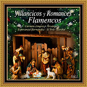 Play & Download Villancicos y Romances Flamencos Vol. 1 by Various Artists | Napster