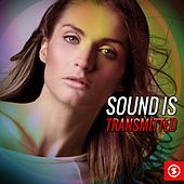 Sound Is Transmitted by Various Artists