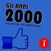 Gli anni 2000, Vol. 1 (The History of Dance Music) by Various Artists