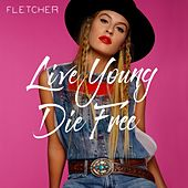 Play & Download Live Young Die Free by Fletcher | Napster