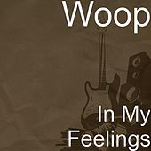 Play & Download In My Feelings by Woop | Napster