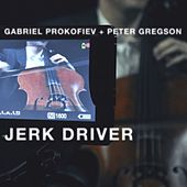 Play & Download Jerk Driver by Gabriel Prokofiev and Peter Gregson | Napster