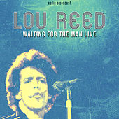 Lou Reed: Waiting for the Man Live von Lou Reed