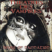 Play & Download Desire of Damnation - The Addiction Tour by Theatres Des Vampires | Napster