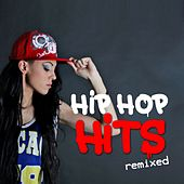 Play & Download Hip Hop Hits (Remixed) by Various Artists | Napster