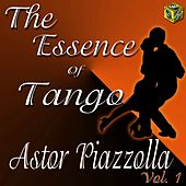 Play & Download The Essence of Tango: Astor Piazzolla, Vol. 1 by Astor Piazzolla | Napster