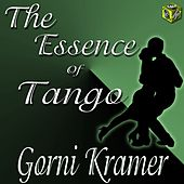 Play & Download The Essence of Tango - Gorni Kramer by Gorni Kramer | Napster