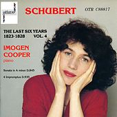 Play & Download Schubert: The Last Six Years 1823-1828 Vol. 4 by Imogen Cooper | Napster