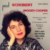 Schubert: The Last Six Years 1823-1828 Vol. 2 by Imogen Cooper