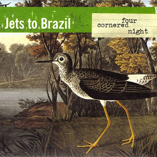 Play & Download Four Cornered Night by Jets to Brazil | Napster