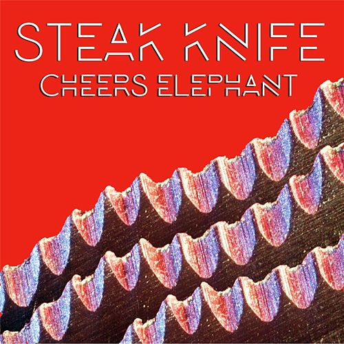 Play & Download Steak Knife by Cheers Elephant | Napster