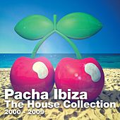 Pacha Ibiza - The House Collection (2000-2009) by Various Artists