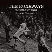 Play & Download The Runaways: Live in Cleveland 1976 by The Runaways | Napster