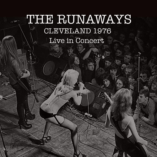The Runaways: Live in Cleveland 1976 by The Runaways