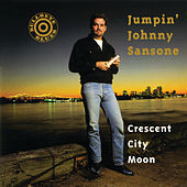 Play & Download Crescent City Moon by Jumpin' Johnny Sansone | Napster