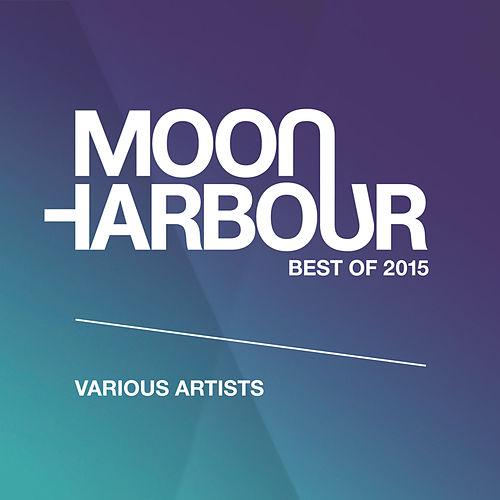 Moon Harbour Best of 2015 by Various Artists