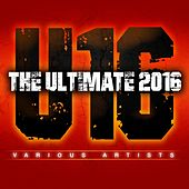 Play & Download The Ultimate 2016 by Various Artists | Napster