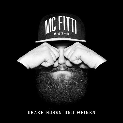 Drake hören und weinen by Mc Fitti
