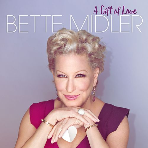 Play & Download A Gift Of Love by Bette Midler | Napster