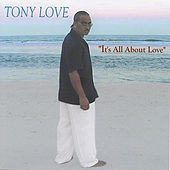 Its All About Love (Lp) by Tony Love