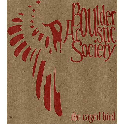 Play & Download The Caged Bird by Boulder Acoustic Society | Napster