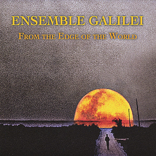 Play & Download From the Edge of the World by Ensemble Galilei | Napster
