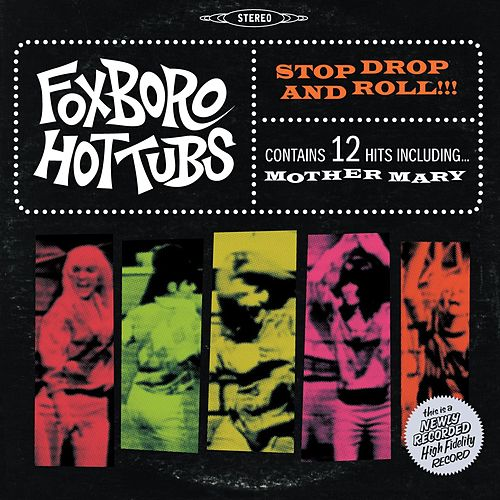 Play & Download Stop Drop and Roll!!! by Foxboro Hot Tubs | Napster
