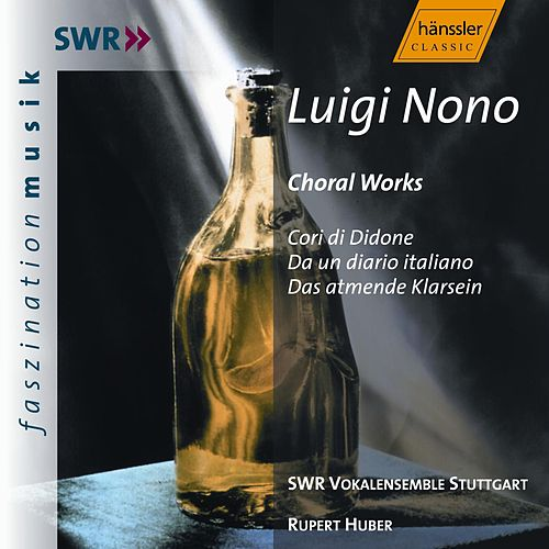 Play & Download Luigi Nono: Choral Works by SWR Vokalensemble Stuttgart | Napster