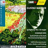 Gustav Mahler: Symphony No. 1 / Charles Ives: Central Park in the Dark, The Unanswered Question by SWR Sinfonieorchester Baden-Baden und Freiburg