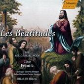 Play & Download Franck: Les Beatitudes by Gachinger Kantorei Stuttgart | Napster