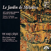Le Jardin de Mélodies - 16th Century French Dances & Songs by The King's Noyse