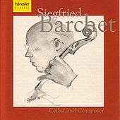 Play & Download Sigfried Barchet - Cellist And Composer by Sigfried Barchet | Napster