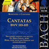 Play & Download J.S. Bach - Cantatas BWV 103-105 by Bach-Collegium Stuttgart | Napster