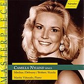 Camilla Nylund Sings Sibelius, Debussy, Britten and Kuula by Camilla Nylund