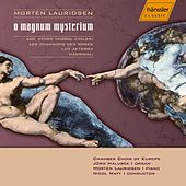 Lauridsen: O Magnum Mysterium by Chamber Choir of Europe