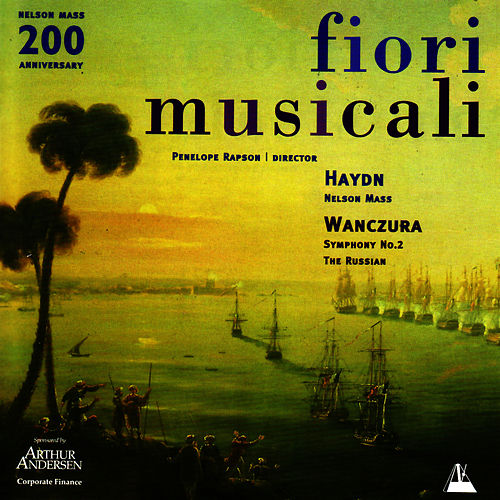Play & Download Haydn: Nelson Mass - Wanczura: Symphony No. 2 by Fiori Musicali | Napster