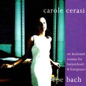 Play & Download C.P.E. Bach: 6 Keyboard Sonatas by Carole Cerasi | Napster