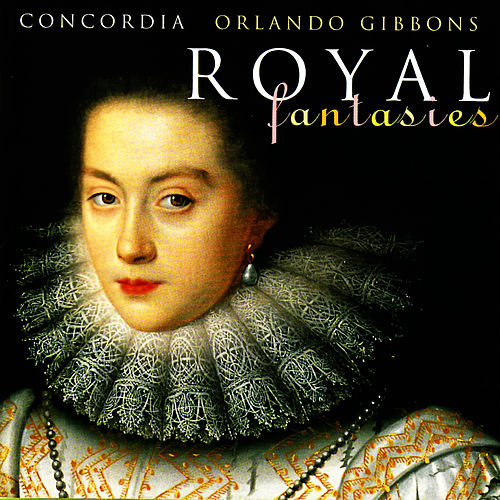 Play & Download Orlando Gibbons: Royal Fantasies - Music for Viols, Vol. 1 by Concordia | Napster