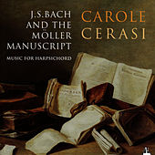 Play & Download J.S. Bach and the Möller Manuscript by Carole Cerasi | Napster