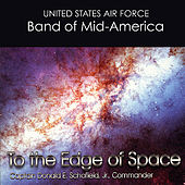 Play & Download To the Edge of Space by US Air Force Band Of Mid America | Napster