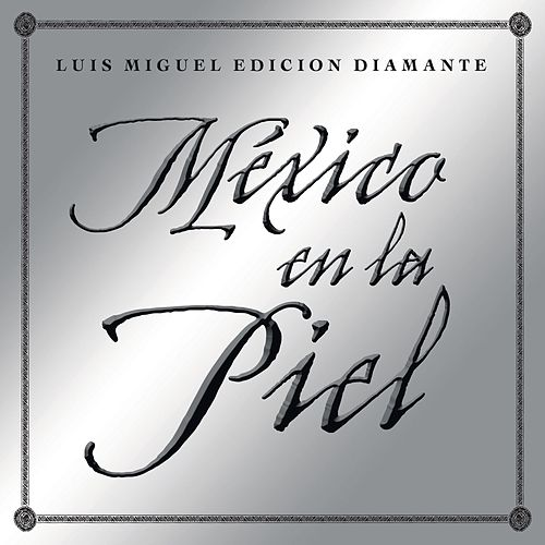 Play & Download Mexico en la Piel by Luis Miguel | Napster