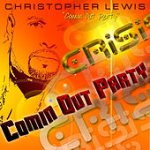 Crisis - A Change Is Required/Honest Heart by Christopher Lewis