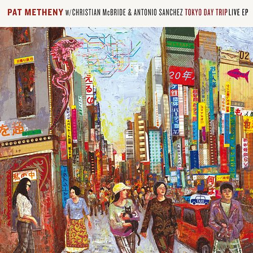 Play & Download Tokyo Day Trip - Live EP by Pat Metheny | Napster
