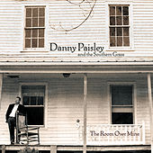 Play & Download The Room Over Mine by Danny Paisley and the Southern Grass | Napster