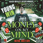 Play & Download Money On My Mind by Young Win | Napster