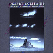 Play & Download Desert Solitaire by Kevin Braheny Steve Roach | Napster