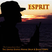 Play & Download Esprit by US Marine Drum and Bugle Corps | Napster